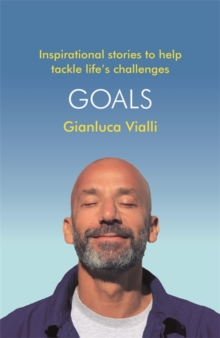 Goals : Inspirational Stories to Help Tackle Life's Challenges, Hardback Book