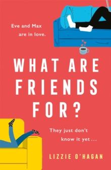What Are Friends For? : The will-they-won't-they romance of the year!, Paperback / softback Book