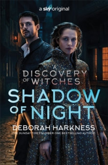 Shadow of Night : the book behind Season 2 of major Sky TV series A Discovery of Witches (All Souls 2), Paperback / softback Book