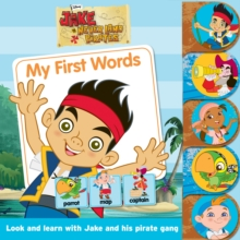 Disney Jake and the Never Land Pirates Tabbed Book : Look and learn with Jake and his pirate gang!, Board book Book