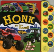Honk on the Road! : 10 Vehicle Sounds, Board book Book