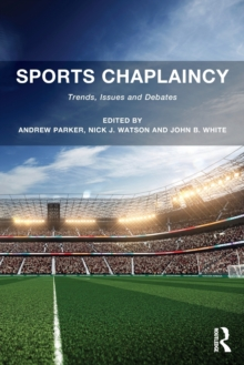 Sports Chaplaincy : Trends, Issues and Debates, Paperback Book