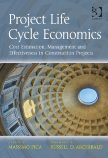 Project Life Cycle Economics : Cost Estimation, Management and Effectiveness in Construction Projects, Hardback Book