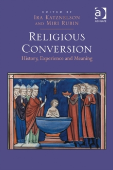 Religious Conversion : History, Experience and Meaning, Hardback Book