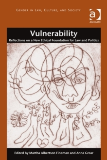 Vulnerability : Reflections on a New Ethical Foundation for Law and Politics, Hardback Book