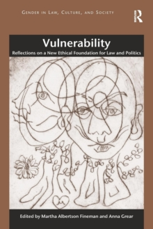 Vulnerability : Reflections on a New Ethical Foundation for Law and Politics, Paperback / softback Book