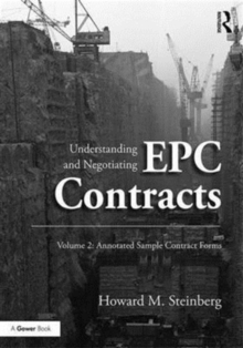 Understanding and Negotiating EPC Contracts, Volume 2 : Annotated Sample Contract Forms, Hardback Book