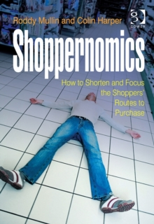 Shoppernomics : How to Shorten and Focus the Shoppers' Routes to Purchase, Hardback Book