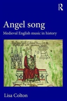 Angel Song: Medieval English Music in History, Hardback Book