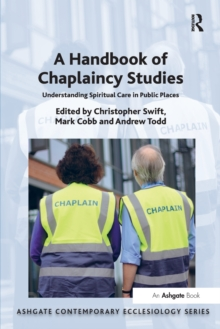 A Handbook of Chaplaincy Studies : Understanding Spiritual Care in Public Places, Paperback Book