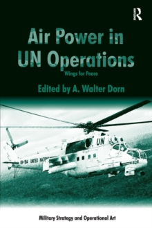 Air Power in UN Operations : Wings for Peace, Paperback / softback Book
