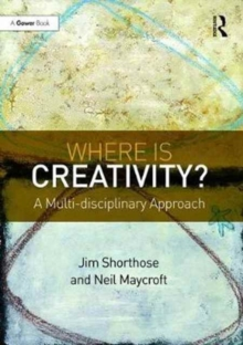 Where is Creativity? : A Multi-Disciplinary Approach, Hardback Book