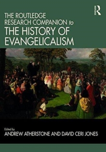 The Routledge Research Companion to the History of Evangelicalism, Hardback Book