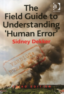 The Field Guide to Understanding 'Human Error', Paperback Book