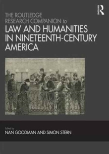 The Routledge Research Companion to Law and Humanities in Nineteenth-Century America, Hardback Book