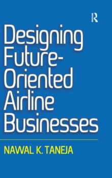Designing Future-Oriented Airline Businesses, Hardback Book
