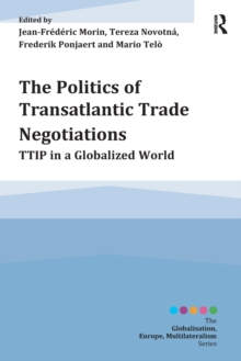 The Politics of Transatlantic Trade Negotiations : TTIP in a Globalized World, Paperback / softback Book