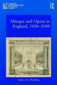 Masque and Opera in England, 1656-1688, Hardback Book