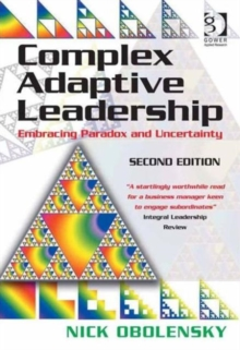 Complex Adaptive Leadership : Embracing Paradox and Uncertainty, Paperback / softback Book