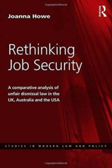 Rethinking Job Security : A Comparative Analysis of Unfair Dismissal Law in the UK, Australia and the USA, Hardback Book