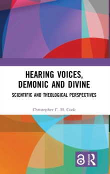 Hearing Voices, Demonic and Divine : Scientific and Theological Perspectives, Hardback Book