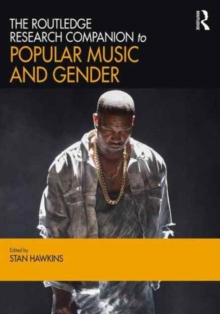 The Routledge Research Companion to Popular Music and Gender, Hardback Book