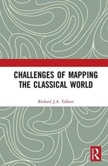 Challenges of Mapping the Classical World, Hardback Book