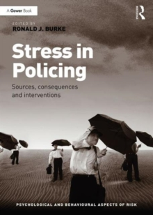 Stress in Policing : Sources, Consequences and Interventions, Hardback Book