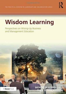 Wisdom Learning : Perspectives on Wising-Up Business and Management Education, Hardback Book