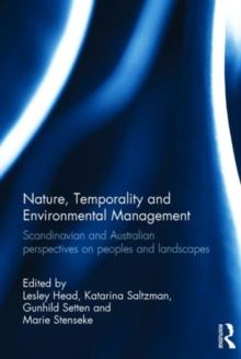 Nature, Temporality and Environmental Management : Scandinavian and Australian perspectives on peoples and landscapes, Hardback Book