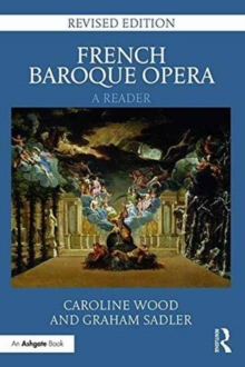 French Baroque Opera: A Reader : Revised Edition, Hardback Book