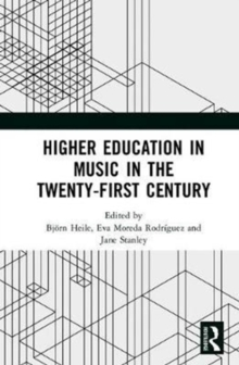 Higher Education in Music in the Twenty-First Century, Hardback Book