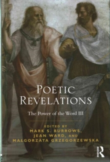 Poetic Revelations : Word Made Flesh Made Word: The Power of the Word III, Hardback Book