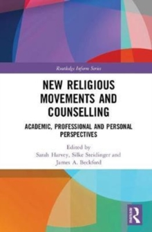 New Religious Movements and Counselling : Academic, Professional and Personal Perspectives, Hardback Book