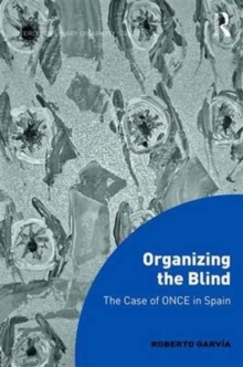 Organizing the Blind : The Case of Once in Spain, Hardback Book