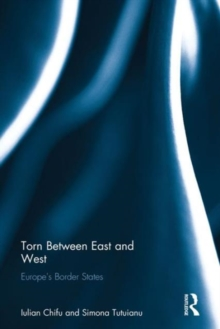 Torn between East and West : Europe's border states, Hardback Book