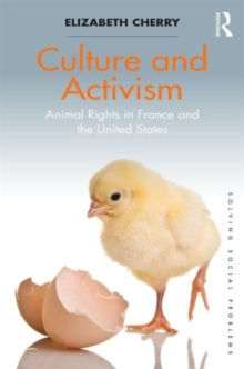Culture and Activism : Animal Rights in France and the United States, Hardback Book