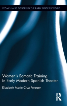 Women's Somatic Training in Early Modern Spanish Theater, Hardback Book