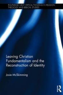 Leaving Christian Fundamentalism and the Re-Construction of Identity, Hardback Book