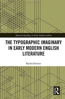 The Typographic Imaginary in Early Modern English Literature, Hardback Book