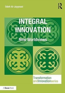 Integral Innovation : New Worldviews, Hardback Book