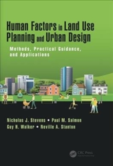 Human Factors in Land Use Planning and Urban Design : Methods, Practical Guidance, and Applications, Hardback Book
