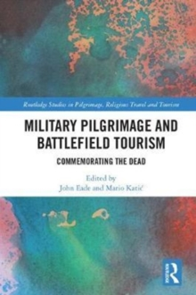 Military Pilgrimage and Battlefield Tourism : Commemorating the Dead, Hardback Book