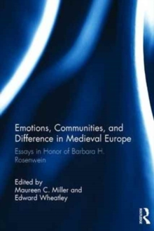 Emotions, Communities, and Difference in Medieval Europe : Essays in Honor of Barbara H. Rosenwein, Hardback Book