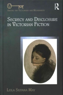 Secrecy and Disclosure in Victorian Fiction, Hardback Book