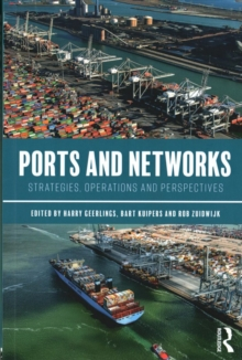 Ports and Networks : Strategies, Operations and Perspectives, Paperback Book