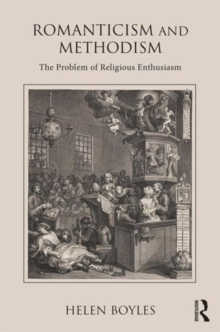 Romanticism and Methodism : The problem of religious enthusiasm, Hardback Book