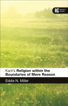 Kant's 'Religion within the Boundaries of Mere Reason' : A Reader's Guide, Paperback / softback Book