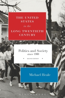 The United States in the Long Twentieth Century : Politics and Society since 1900, Hardback Book