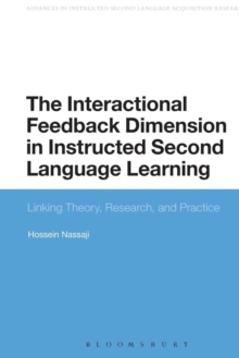 The Interactional Feedback Dimension in Instructed Second Language Learning : Linking Theory, Research, and Practice, Hardback Book